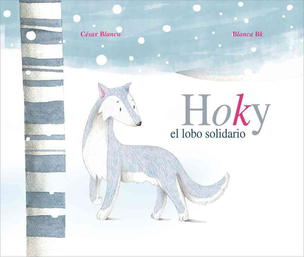 Hoky el lobo solidario / Get the supportive Wolf By Blanco, Cesar/ Bk, Blanca (ILT)